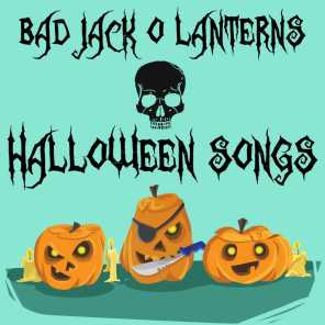 Bad Jack O Lanterns Halloween Songs
