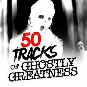 50 Tracks of Ghostly Greatness