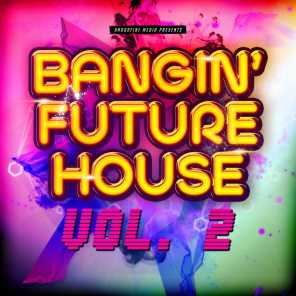 Bangin' Future House, Vol. 2