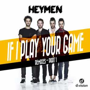If I Play Your Game (The Remixes Part 1)