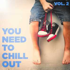You Need to Chill Out, Vol. 2 (Relaxing Chillout Music)