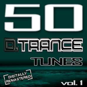 50 D. Trance Tunes Vol. 1 (The History of Techno Trance & Hardstyle Electro Anthems)