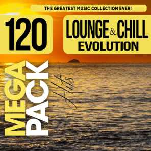 Lounge and Chill Evolution: Top 120 Mega Pack Hits