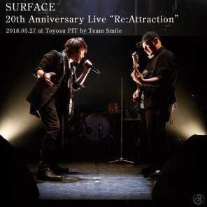 Surface 20th Anniversary Live Re: Attraction