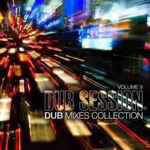 Dub Session, Vol. 9 - Dub Mixes Collection
