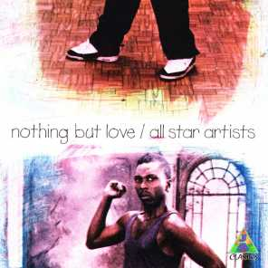 Nothing But Love / All Star Artists