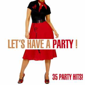 Let's Have A Party! - 35 Party Hits!