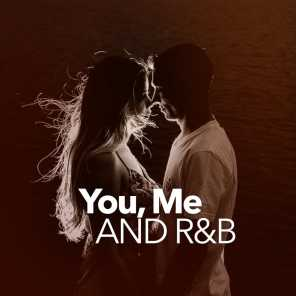 You, Me And R&B