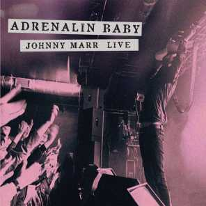 Adrenalin Baby - Johnny Marr Live