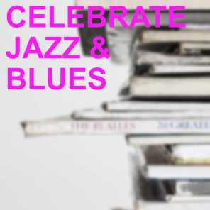Celebrate Jazz & Blues