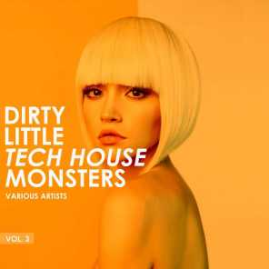 Dirty Little Tech House Monsters, Vol. 3