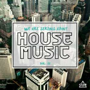 We Are Serious About House Music, Vol. 11