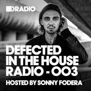 Defected In The House Radio Show: Episode 003 (hosted by Sonny Fodera)