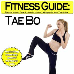 Fitness Guide: Tae Bo - Dance Music For A High Intensity Workout and Training (incl. Nonstop Workout Mix)