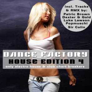 Dance Factory 4 - House Edition - Only Electro House & Club Chart Breakers