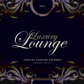 Luxury Lounge (Special Selected Anthems), Vol. 3