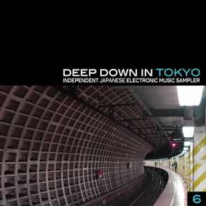 Deep Down in Toyko 6 - Independent Japanese Electronic Music Sampler