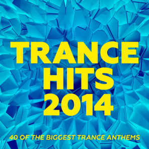 Trance Hits 2014 - 40 Of The Biggest Trance Anthems