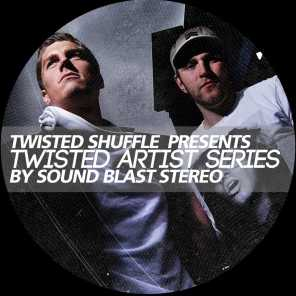Twisted Artist Series (By Sound Blast Stereo)