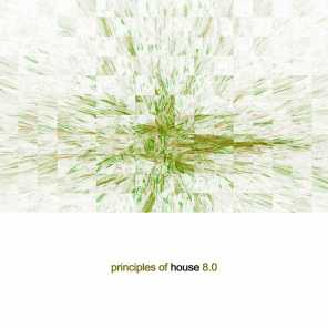 Principles of House 8.0