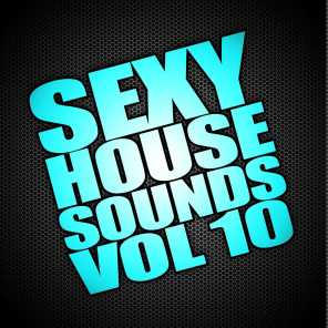 Sexy House Sounds, Vol. 10