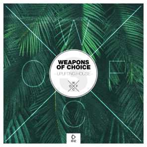 Weapons of Choice - Uplifting House #3