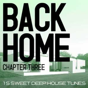 Back Home - Chapter Three (15 Sweet Deep House Tunes)