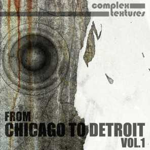 From Chicago to Detroit, Vol. 1