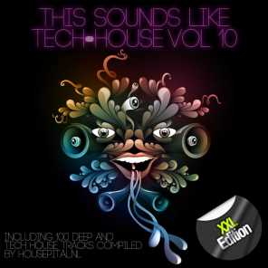 This Sounds Like Tech-House, Vol. 10 (XXL Edition)