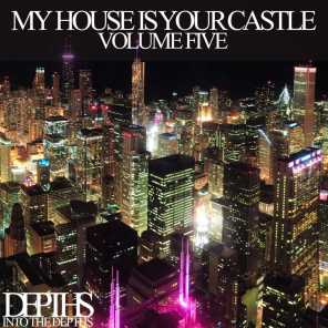 My House Is Your Castle, Vol. Five - Selected House Tunes