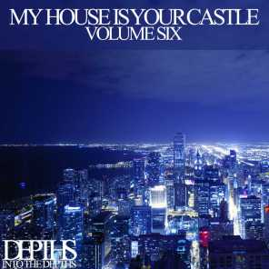 My House Is Your Castle, Vol. Six - Selected House Tunes
