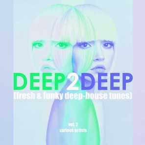 Deep2Deep, Vol. 2 (Fresh & Funky Deep-House Tunes)