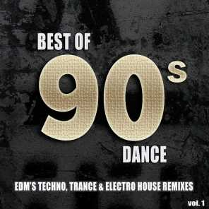 Best Of 90's Dance, Vol. 1 - EDM's #1 Techno Electro & Dance Club Hits Remixed