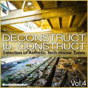 Deconstruct to Construct, Vol. 4 - Selection of Asthetic Tech-House Tunes