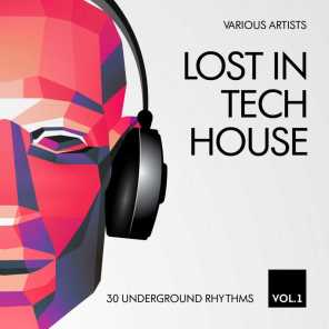 Lost In Tech House (30 Underground Rhythms), Vol. 1