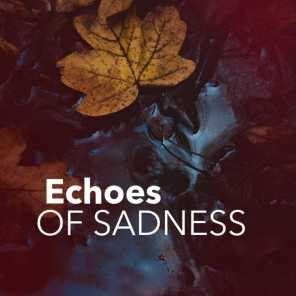 Echoes of Sadness