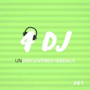 4 DJ: UnDiscovered Weekly #61