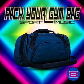 Pack Your Gym Bag: Sport Music 8