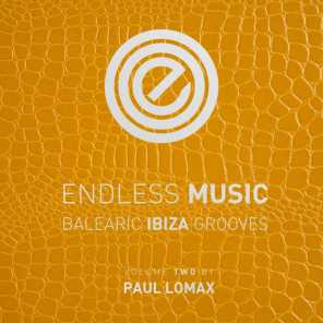 Endless Music - Balearic Ibiza Grooves, Vol.2 (Compiled by Paul Lomax)
