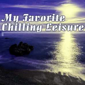 My Favorite Chilling Leisure