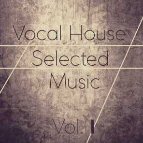 Vocal House Selected Music, Vol. 1