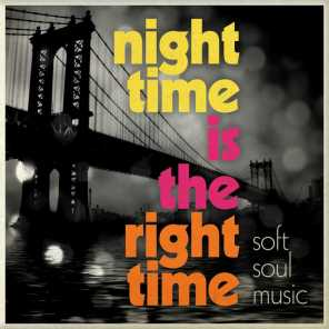 Night Time Is The Right Time - Soft Soul Music
