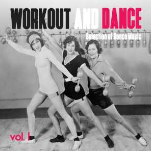 Workout and Dance, Vol. 1 - Selection of Dance Music