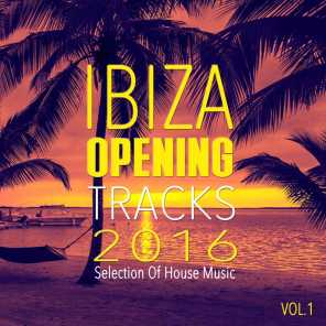 Ibiza Opening Tracks 2016, Vol. 1 - Selection of House Music