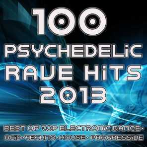 100 Psychedelic Rave Hits 2013 - Best of Top Electronic Dance, Acid, Techno, House, Progressive