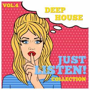 Just Listen! Collection, Vol. 4 - Finest Selection of Deep House