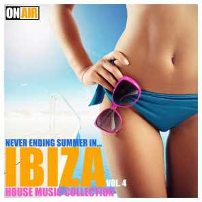 Never Ending Summer In... Ibiza!, Vol. 4 (House Music Selection)