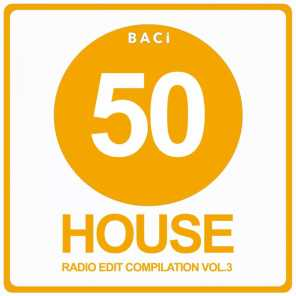Top 50 House Radio Edit Compilation, Vol. 3 (50 Best House, Deep House, Tech House Hits.)