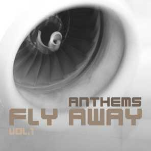 Fly Away Anthems, Vol. 1