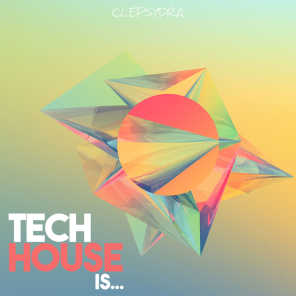 Tech House Is...